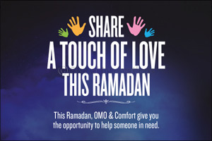 OMO and Comfort launch the 8th year of �Share a Touch of Love this Ramadan� Initiative in partnershi ...